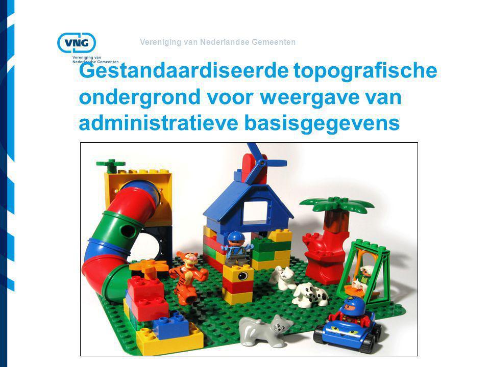 Vereniging van Nederlandse Gemeenten Gestandaardiseerde topografische ondergrond voor weergave van administratieve basisgegevens