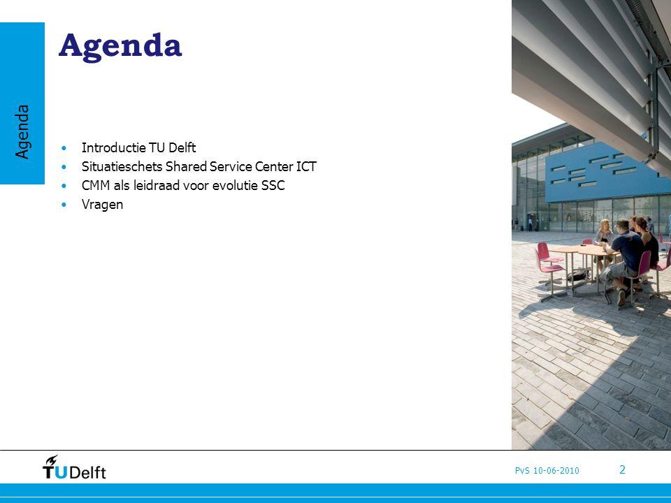 PvS 10-06-2010 2 Agenda Introductie TU Delft Situatieschets Shared Service Center ICT CMM als leidraad voor evolutie SSC Vragen Agenda