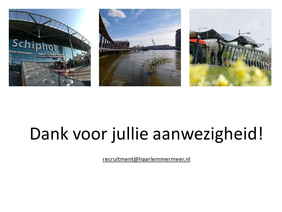 Dank voor jullie aanwezigheid! recruitment@haarlemmermeer.nl