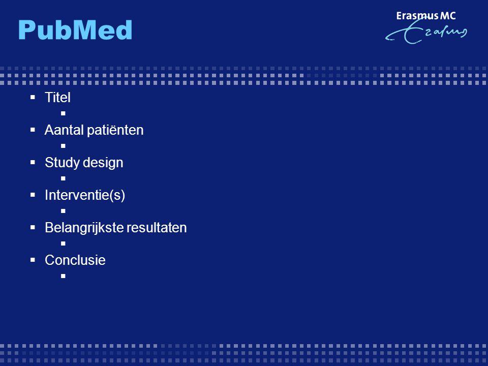  Titel   Aantal patiënten   Study design   Interventie(s)   Belangrijkste resultaten   Conclusie 