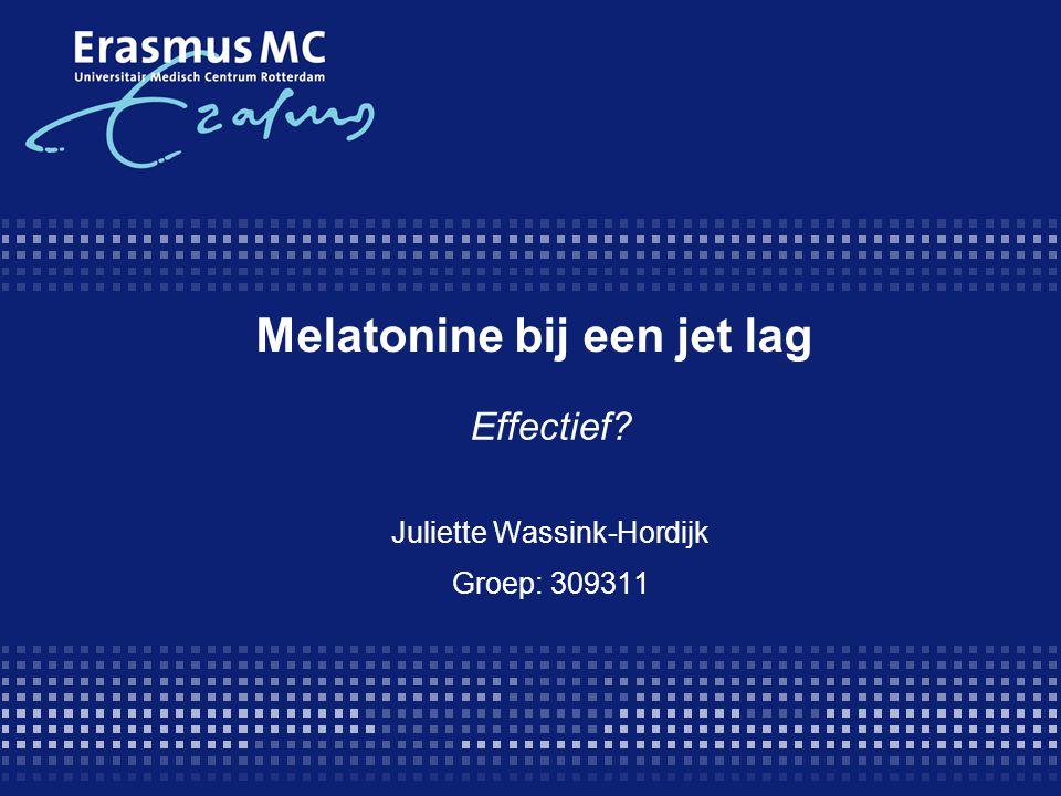 Melatonine bij een jet lag Effectief? Juliette Wassink-Hordijk Groep: 309311