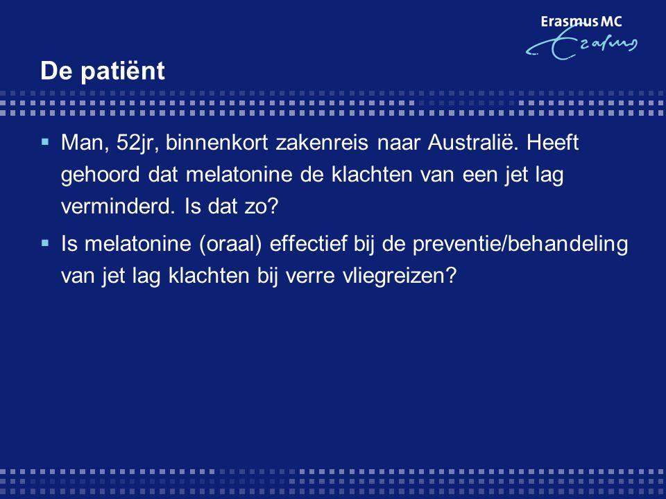 PICO  P: Patiënten/volwassenen die verre vliegreizen gaan maken  I: Melatonine oraal  C: Placebo  O: aanwezigheid/ernst van jet lag klachten