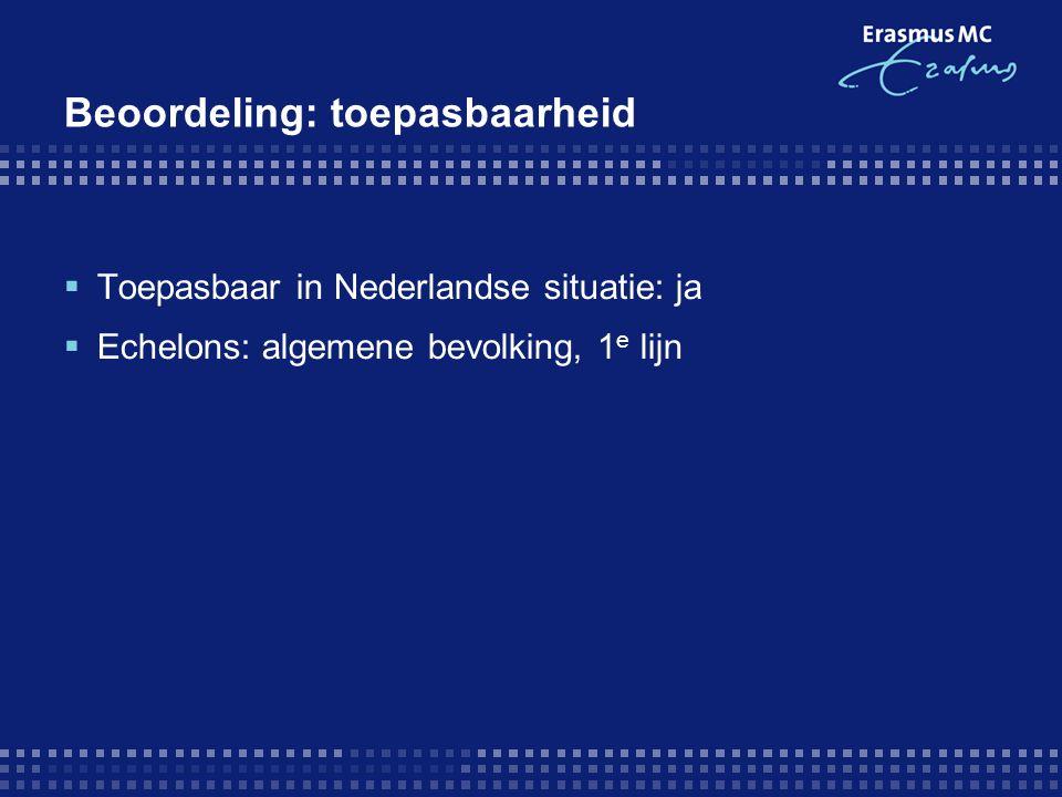 Beoordeling: toepasbaarheid  Toepasbaar in Nederlandse situatie: ja  Echelons: algemene bevolking, 1 e lijn