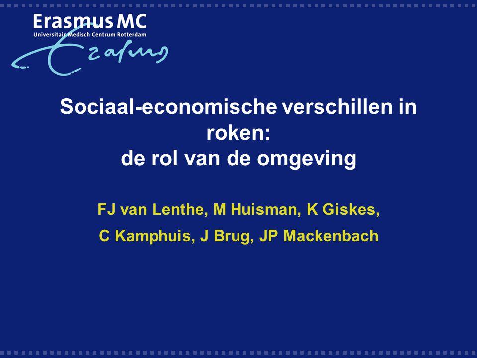 Sociaal-economische verschillen in roken: de rol van de omgeving FJ van Lenthe, M Huisman, K Giskes, C Kamphuis, J Brug, JP Mackenbach
