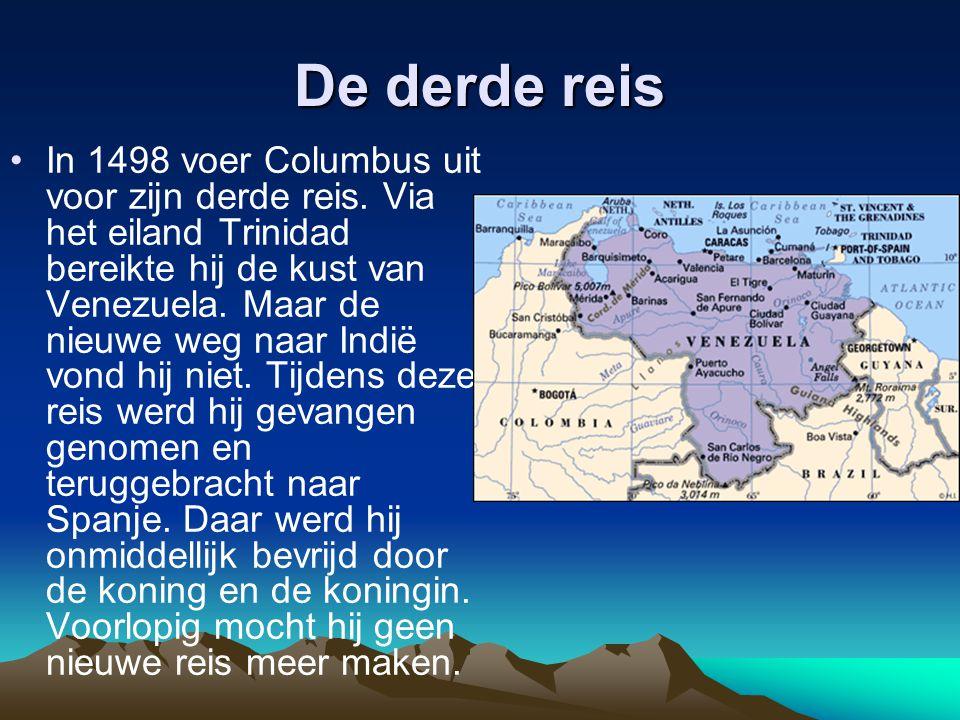 De derde reis In 1498 voer Columbus uit voor zijn derde reis.