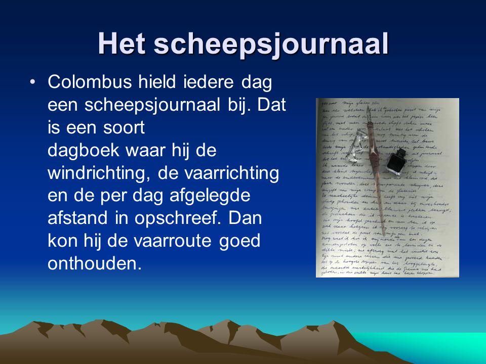 Het scheepsjournaal Colombus hield iedere dag een scheepsjournaal bij.