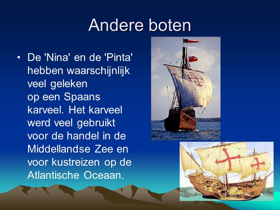 Andere boten De Nina en de Pinta hebben waarschijnlijk veel geleken op een Spaans karveel.