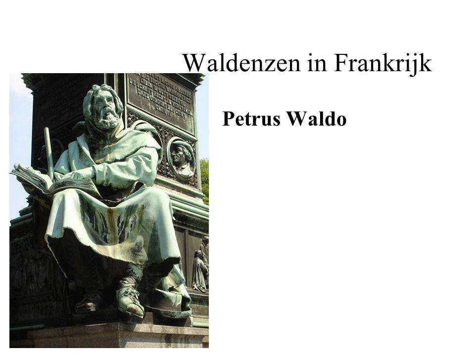 Waldenzen in Frankrijk Petrus Waldo