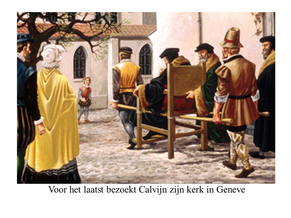 Voor het laatst bezoekt Calvijn zijn kerk in Geneve