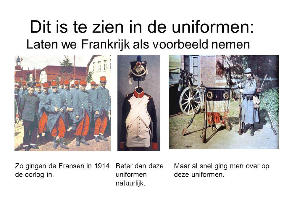 Dit is te zien in de uniformen: Laten we Frankrijk als voorbeeld nemen Zo gingen de Fransen in 1914 de oorlog in.
