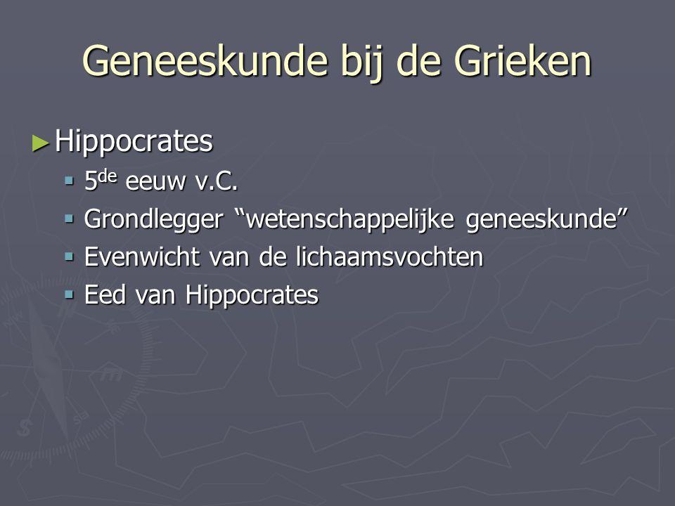 Geneeskunde bij de Grieken ► Hippocrates  5 de eeuw v.C.