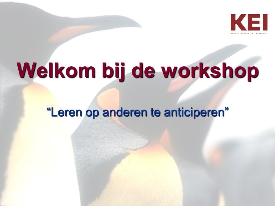 """Welkom bij de workshop """"Leren op anderen te anticiperen"""""""