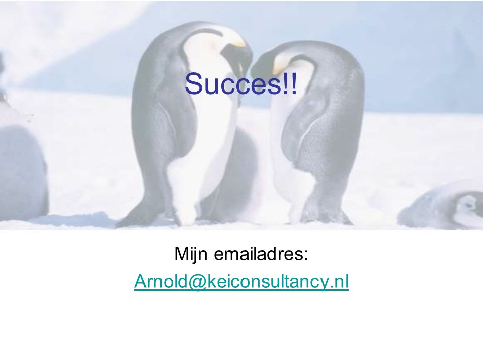 Succes!! Mijn emailadres: Arnold@keiconsultancy.nl