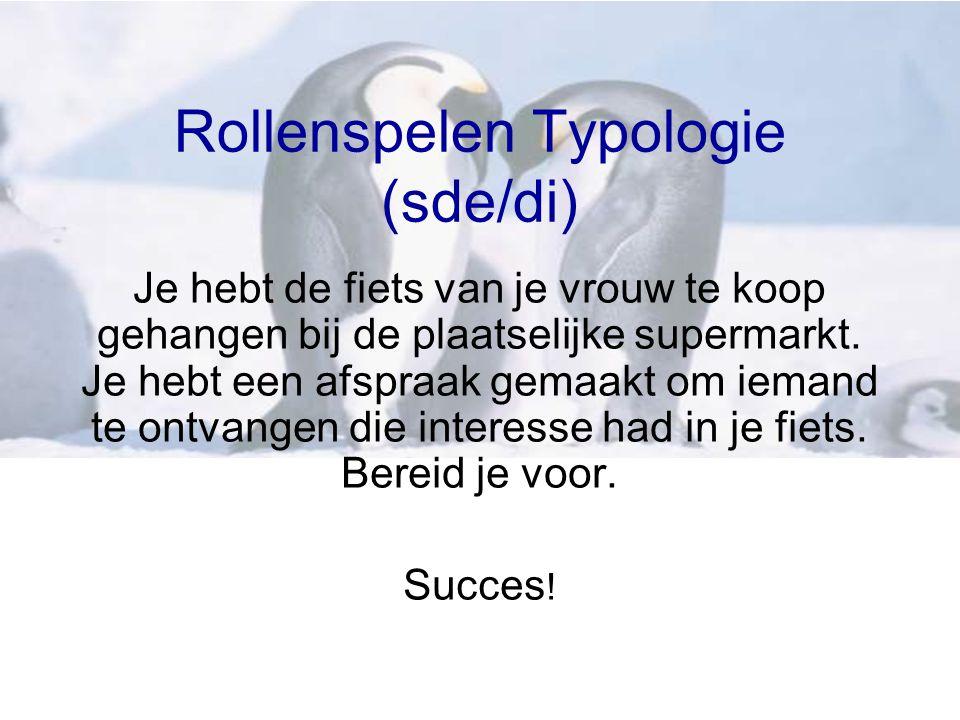 Rollenspelen Typologie (sde/di) Je hebt de fiets van je vrouw te koop gehangen bij de plaatselijke supermarkt.