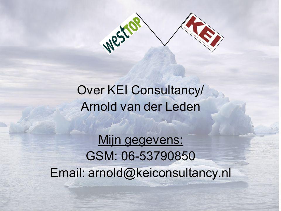 Over KEI Consultancy/ Arnold van der Leden Mijn gegevens: GSM: 06-53790850 Email: arnold@keiconsultancy.nl