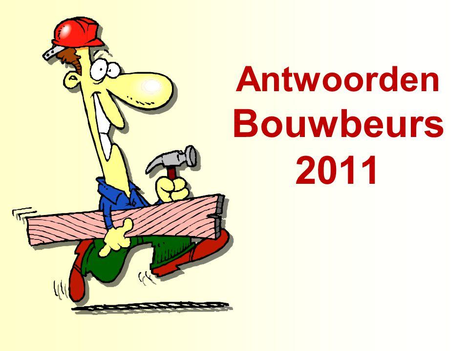 Antwoorden Bouwbeurs 2011
