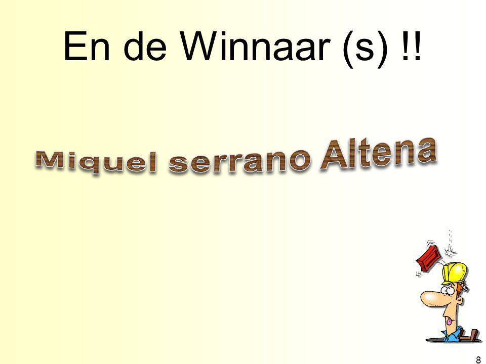 En de Winnaar (s) !! 8