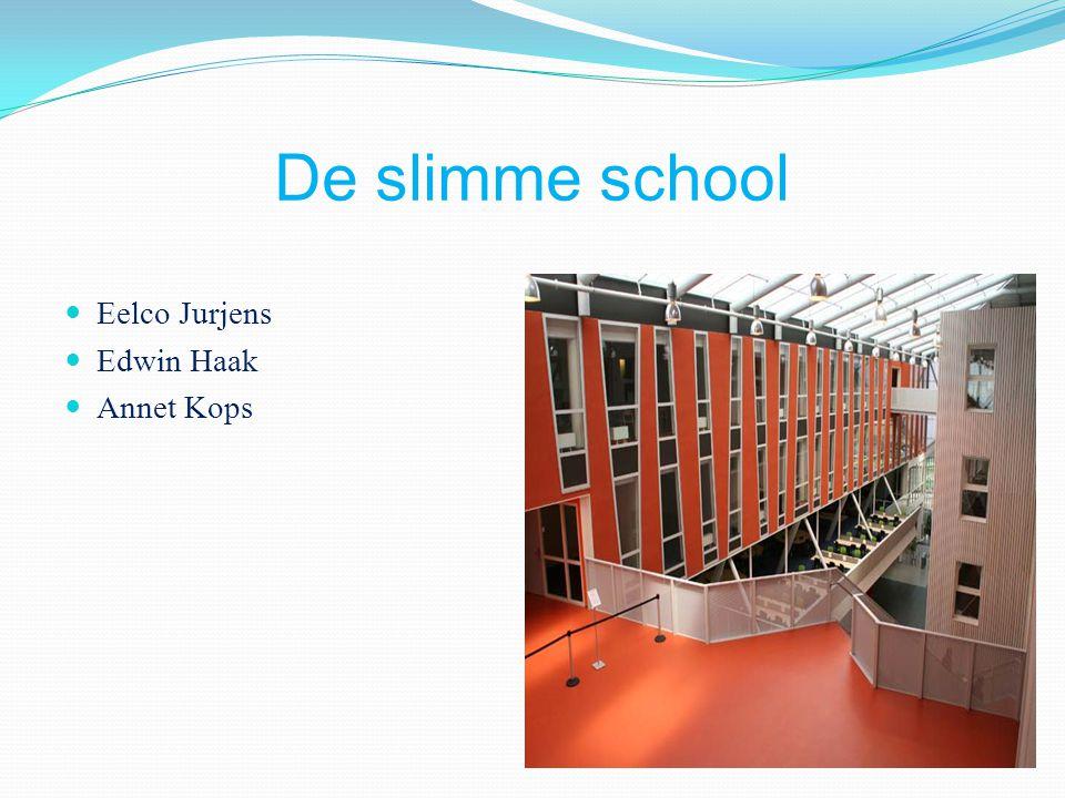 De slimme school Eelco Jurjens Edwin Haak Annet Kops