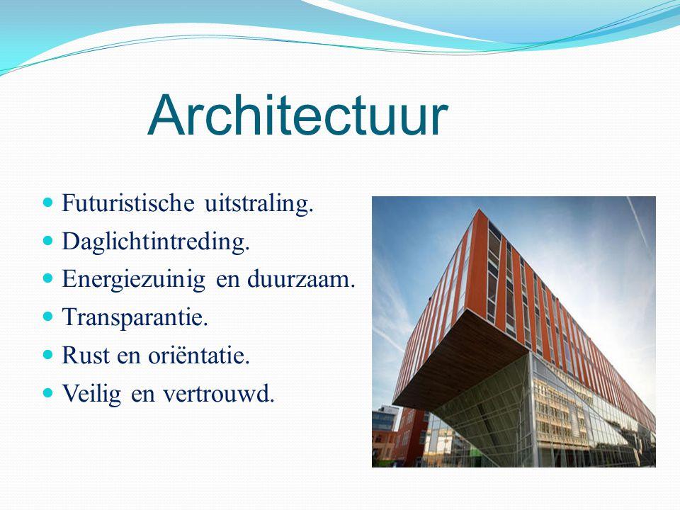 Architectuur Futuristische uitstraling. Daglichtintreding. Energiezuinig en duurzaam. Transparantie. Rust en oriëntatie. Veilig en vertrouwd.