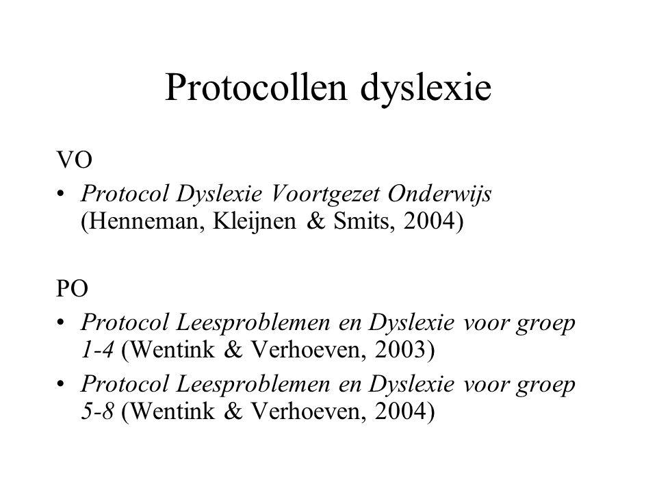 VO Protocol Dyslexie Voortgezet Onderwijs (Henneman, Kleijnen & Smits, 2004) PO Protocol Leesproblemen en Dyslexie voor groep 1-4 (Wentink & Verhoeven