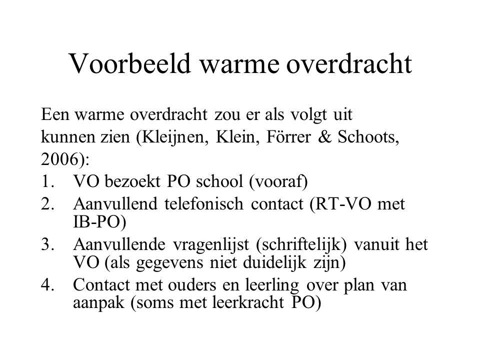 Voorbeeld warme overdracht Een warme overdracht zou er als volgt uit kunnen zien (Kleijnen, Klein, Förrer & Schoots, 2006): 1.VO bezoekt PO school (vo
