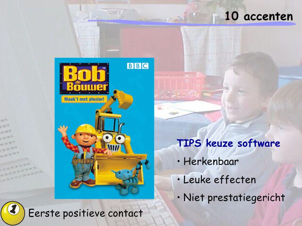 10 accenten TIPS keuze software Herkenbaar Leuke effecten Niet prestatiegericht Eerste positieve contact