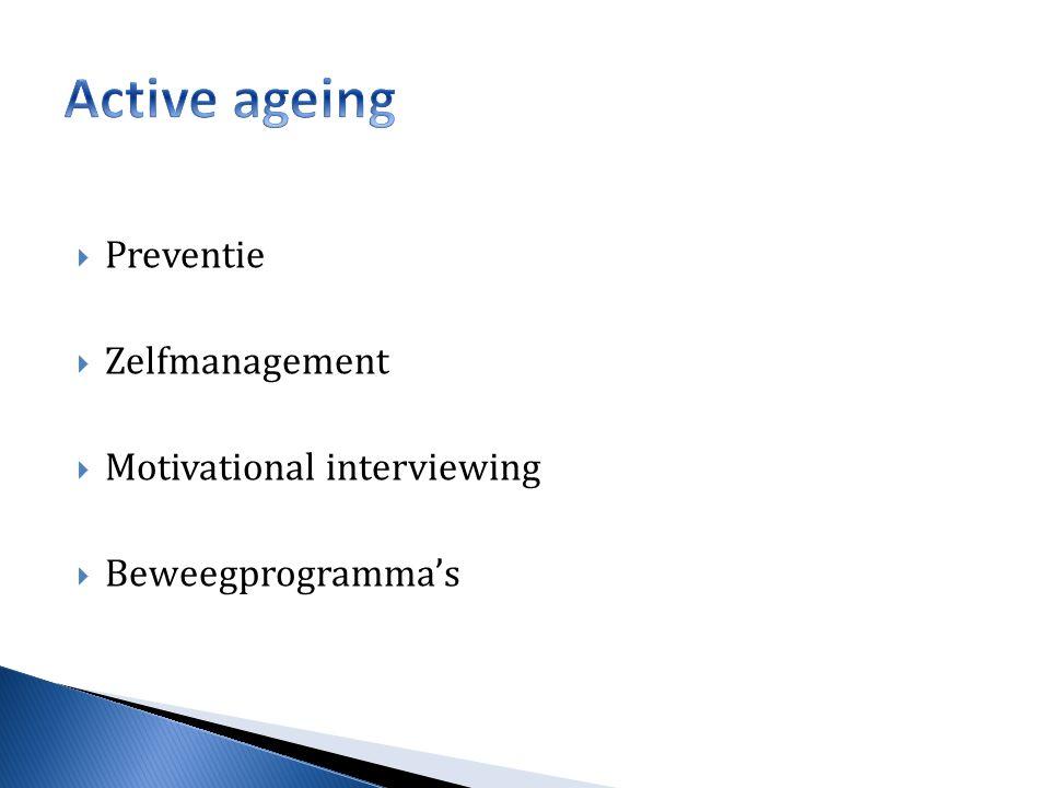  Preventie  Zelfmanagement  Motivational interviewing  Beweegprogramma's
