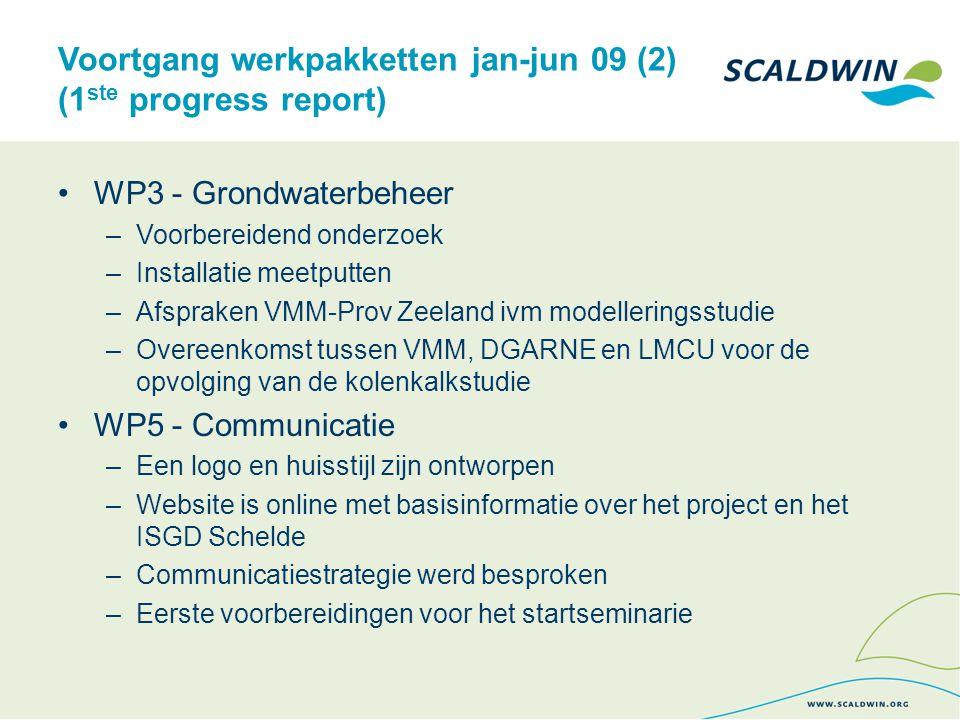 Voortgang werkpakketten jan-jun 09 (2) (1 ste progress report) WP3 - Grondwaterbeheer –Voorbereidend onderzoek –Installatie meetputten –Afspraken VMM-Prov Zeeland ivm modelleringsstudie –Overeenkomst tussen VMM, DGARNE en LMCU voor de opvolging van de kolenkalkstudie WP5 - Communicatie –Een logo en huisstijl zijn ontworpen –Website is online met basisinformatie over het project en het ISGD Schelde –Communicatiestrategie werd besproken –Eerste voorbereidingen voor het startseminarie