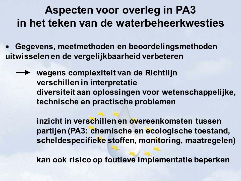Aspecten voor overleg in PA3 in het teken van de waterbeheerkwesties  Goed bestuur voorzien voor de implementatie van de KRW Raadpleging nodig op verschillende niveau's voor gemeenschappelijk inzicht en aanpak - Verschillen in beheer en capaciteit - Verschillen in tijdsschema in een kader van een veeleisend tijdsschema Kost-efficiëntie en transparantie = sleutel tot geïntegreerd management/coördinatie van beheersplannen en maatregelenprogramma's  De link leggen met het beheer van beschermde gebieden (ook onder de Habitat- en Vogelrichtlijn) en het voorstel voor een Europese Mariene Strategie