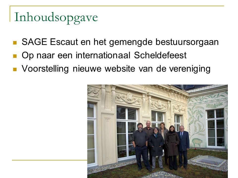 Inhoudsopgave SAGE Escaut en het gemengde bestuursorgaan Op naar een internationaal Scheldefeest Voorstelling nieuwe website van de vereniging
