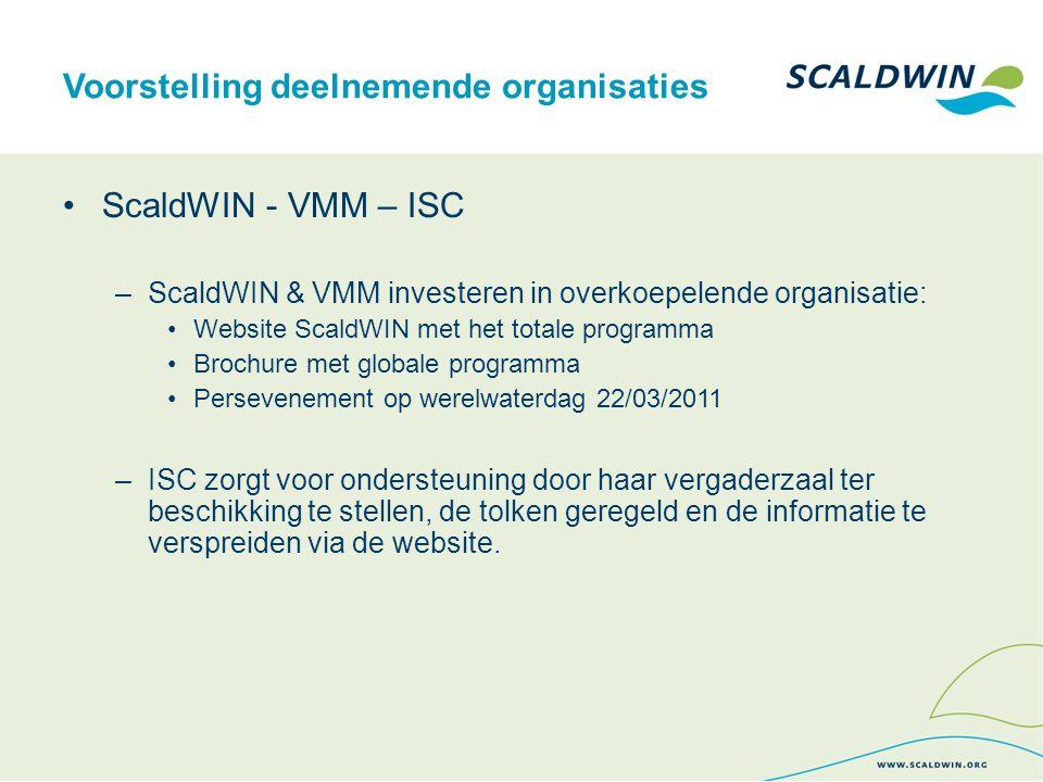 Voorstelling deelnemende organisaties ScaldWIN - VMM – ISC –ScaldWIN & VMM investeren in overkoepelende organisatie: Website ScaldWIN met het totale p