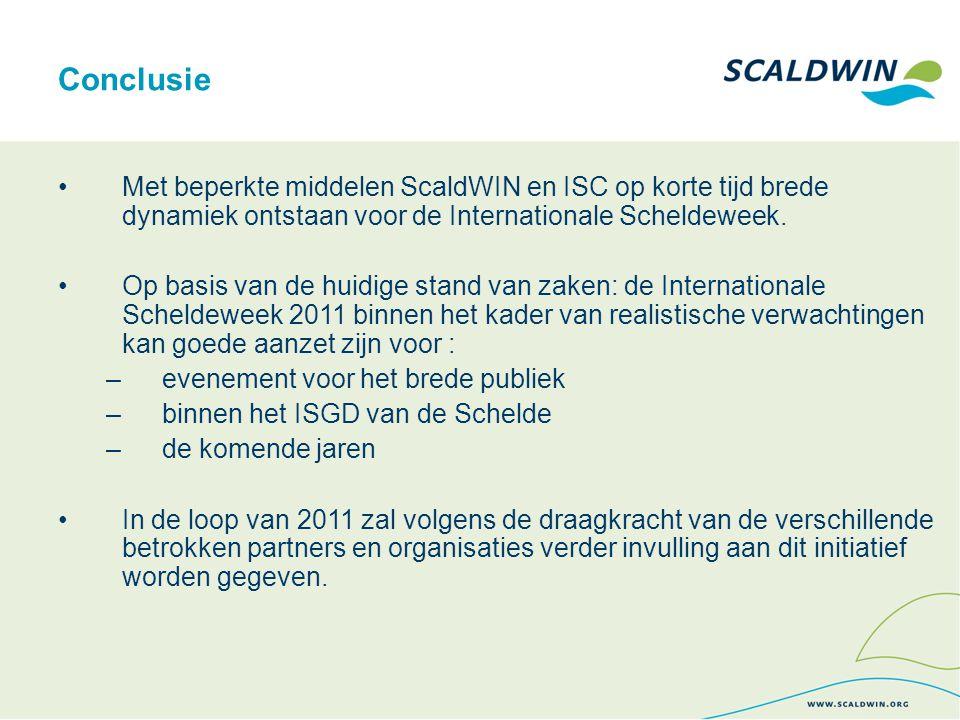 Conclusie Met beperkte middelen ScaldWIN en ISC op korte tijd brede dynamiek ontstaan voor de Internationale Scheldeweek. Op basis van de huidige stan