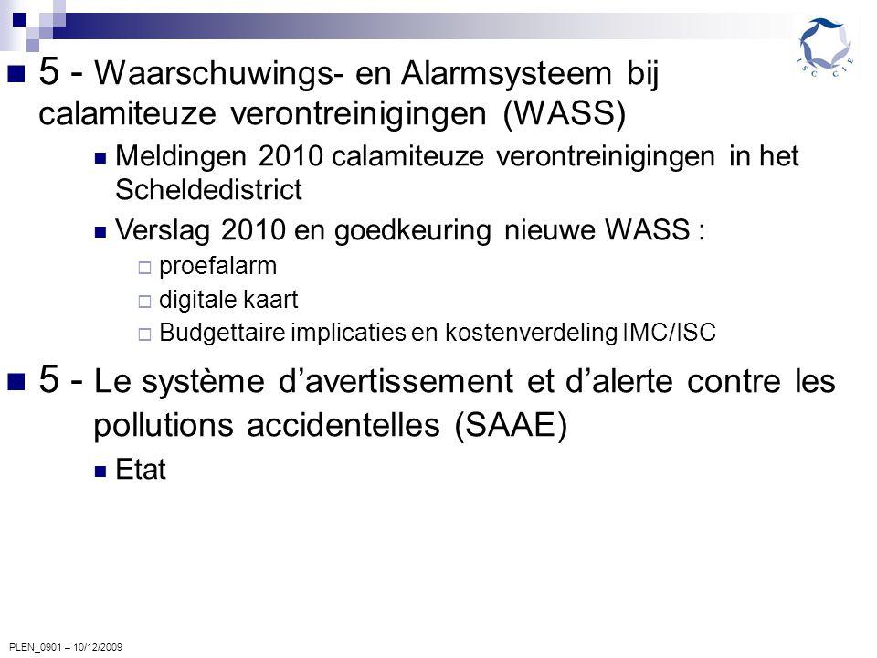 PLEN_0901 – 10/12/2009 5 - Waarschuwings- en Alarmsysteem bij calamiteuze verontreinigingen (WASS) Meldingen 2010 calamiteuze verontreinigingen in het