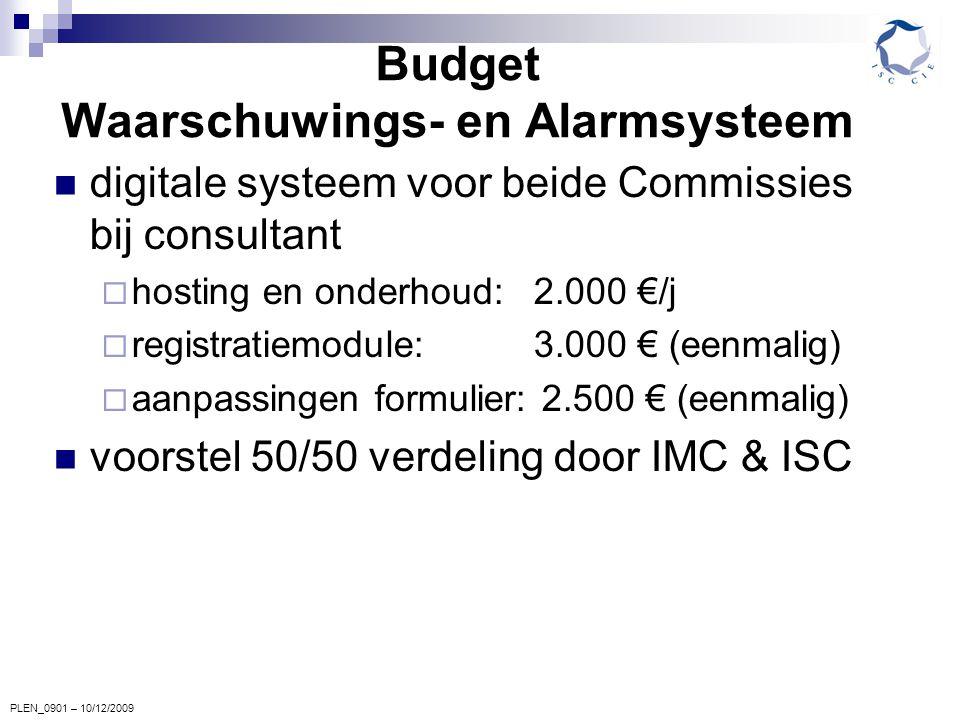 PLEN_0901 – 10/12/2009 Budget Waarschuwings- en Alarmsysteem digitale systeem voor beide Commissies bij consultant  hosting en onderhoud: 2.000 €/j 