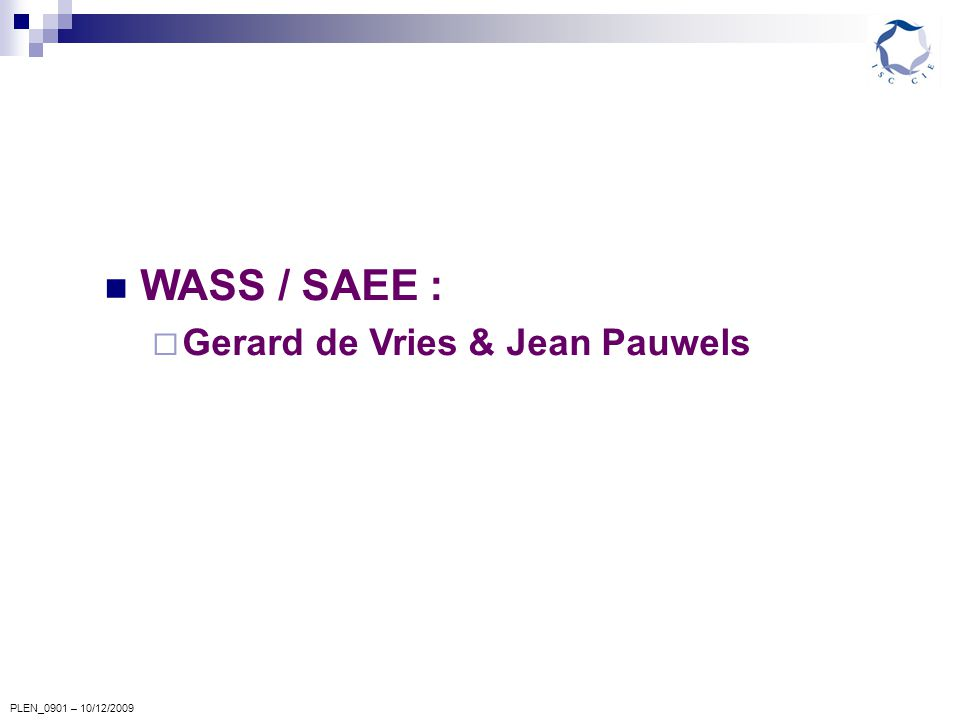 PLEN_0901 – 10/12/2009 WASS / SAEE :  Gerard de Vries & Jean Pauwels