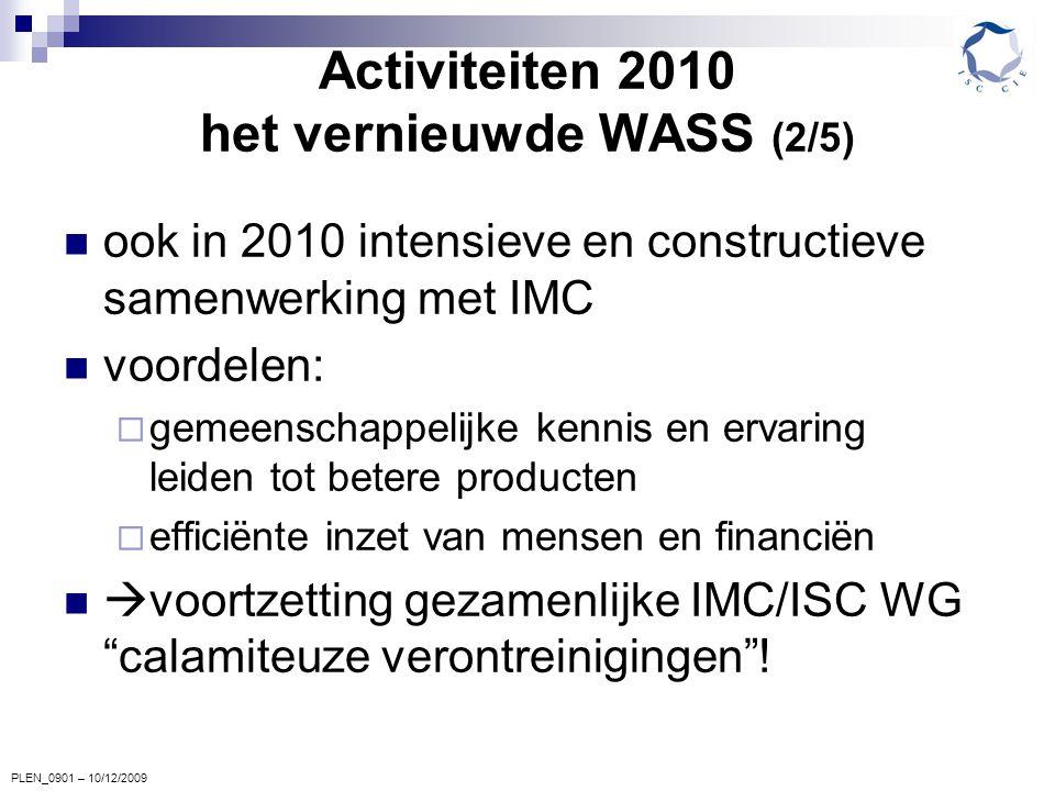 PLEN_0901 – 10/12/2009 Activiteiten 2010 het vernieuwde WASS (2/5) ook in 2010 intensieve en constructieve samenwerking met IMC voordelen:  gemeensch