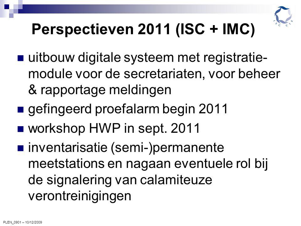PLEN_0901 – 10/12/2009 Perspectieven 2011 (ISC + IMC) uitbouw digitale systeem met registratie- module voor de secretariaten, voor beheer & rapportage