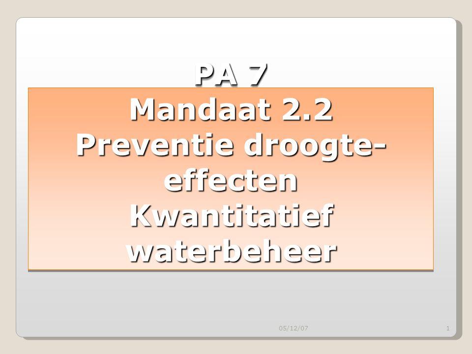 05/12/071 PA 7 Mandaat 2.2 Preventie droogte- effecten Kwantitatief waterbeheer