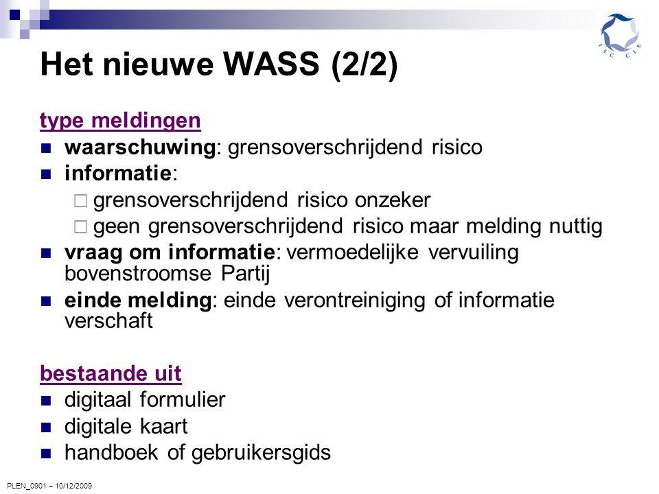 Het nieuwe WASS (2/2) type meldingen waarschuwing: grensoverschrijdend risico informatie:  grensoverschrijdend risico onzeker  geen grensoverschrijd