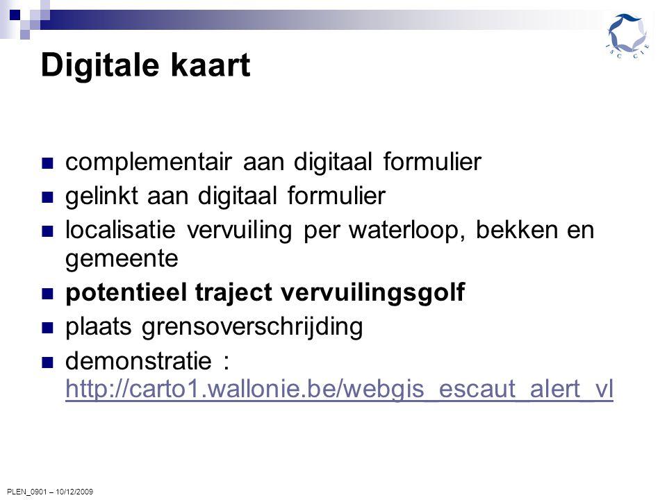 Digitale kaart complementair aan digitaal formulier gelinkt aan digitaal formulier localisatie vervuiling per waterloop, bekken en gemeente potentieel traject vervuilingsgolf plaats grensoverschrijding demonstratie : http://carto1.wallonie.be/webgis_escaut_alert_vl http://carto1.wallonie.be/webgis_escaut_alert_vl