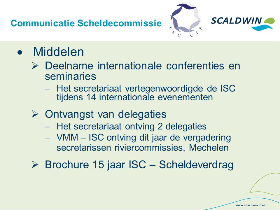 Communicatie Scheldecommissie  Middelen  Deelname internationale conferenties en seminaries  Het secretariaat vertegenwoordigde de ISC tijdens 14 i