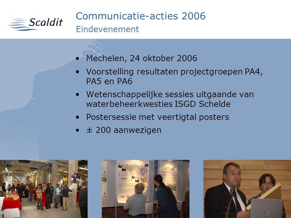 5 Communicatie-acties 2006 Eindevenement Mechelen, 24 oktober 2006 Voorstelling resultaten projectgroepen PA4, PA5 en PA6 Wetenschappelijke sessies ui