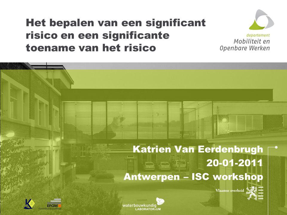 Het bepalen van een significant risico en een significante toename van het risico Katrien Van Eerdenbrugh 20-01-2011 Antwerpen – ISC workshop