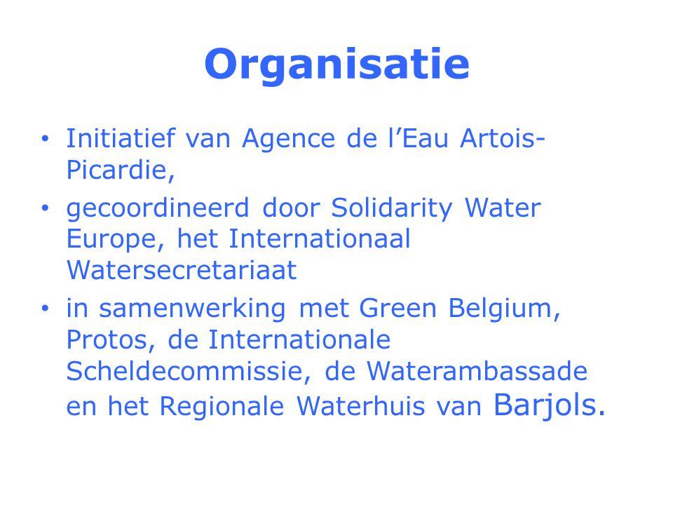 Organisatie Initiatief van Agence de l'Eau Artois- Picardie, gecoordineerd door Solidarity Water Europe, het Internationaal Watersecretariaat in samenwerking met Green Belgium, Protos, de Internationale Scheldecommissie, de Waterambassade en het Regionale Waterhuis van Barjols.