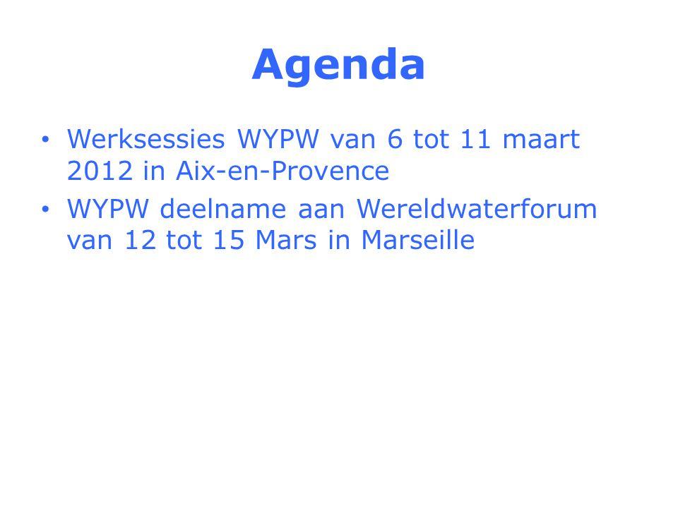 Agenda Werksessies WYPW van 6 tot 11 maart 2012 in Aix-en-Provence WYPW deelname aan Wereldwaterforum van 12 tot 15 Mars in Marseille