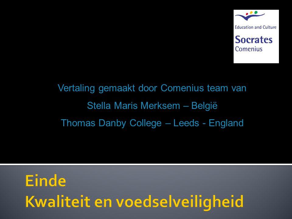 Vertaling gemaakt door Comenius team van Stella Maris Merksem – België Thomas Danby College – Leeds - England