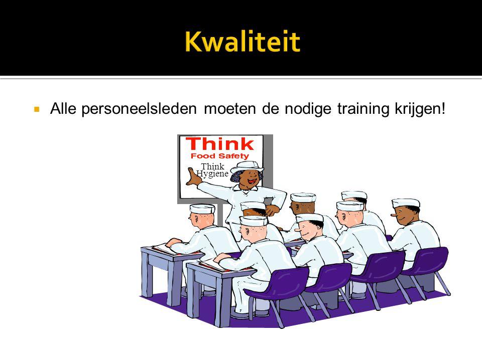  Alle personeelsleden moeten de nodige training krijgen!