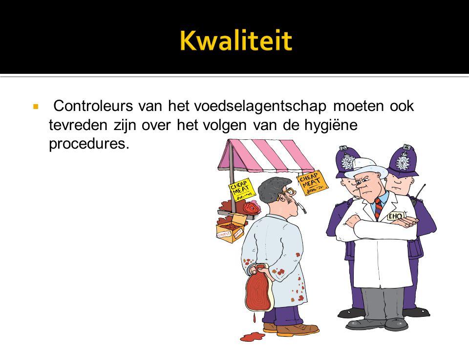  Controleurs van het voedselagentschap moeten ook tevreden zijn over het volgen van de hygiëne procedures.