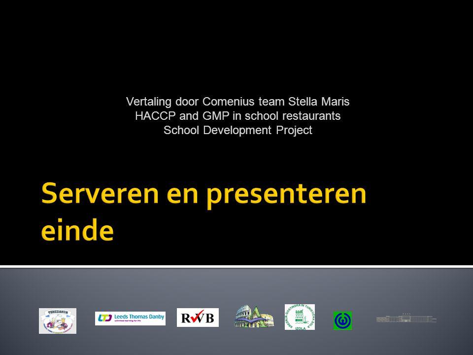 Vertaling door Comenius team Stella Maris HACCP and GMP in school restaurants School Development Project