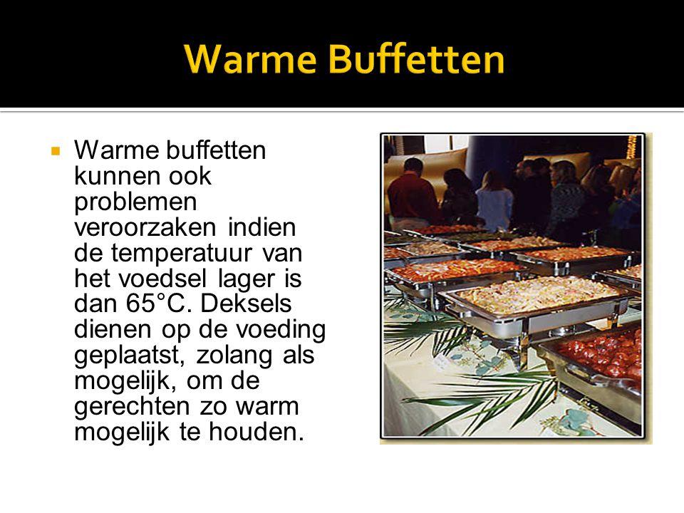  De temperatuur van warme buffetten dient geregeld te worden gecontroleerd.